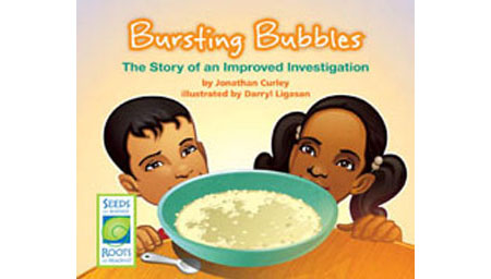 Bursting Bubbles: The Story of an Improved Investigation - Seeds of Science