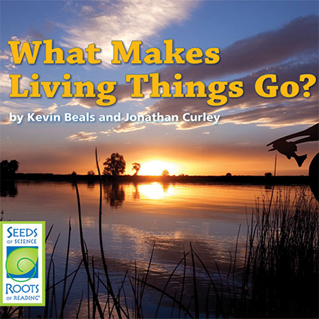 What Makes Living Things Go? - Seeds of Science
