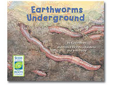 Earthworms Underground - Seeds of Science