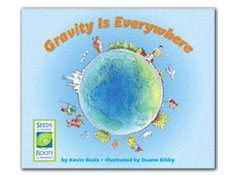 Gravity is Everywhere - Seeds of Science