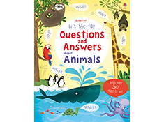 Animals: Lift-the-Flap Questions and Answers