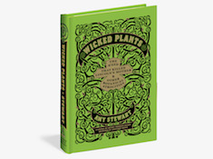 Wicked Plants: A Book of Botanical Atrocities
